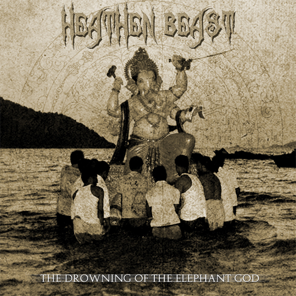 Heathen Beast – The Drowning Of The Elephant God – EP Review